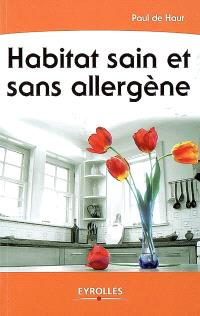 Habitat sain et sans allergène