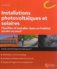 Installations photovoltaïques et solaires : planifier et installer dans un habitat ancien ou neuf