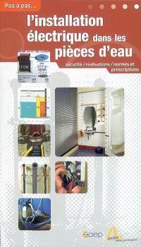 L'installation électrique dans les pièces d'eau : sécurité, réalisations, normes et prescriptions