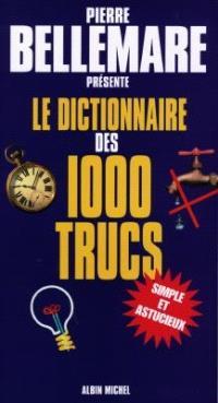 Le dictionnaire des 1.000 trucs