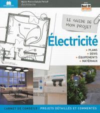 Le guide de mon projet électricité : plans, devis, équipements, matériaux