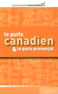 Le puits canadien et le puits provençal
