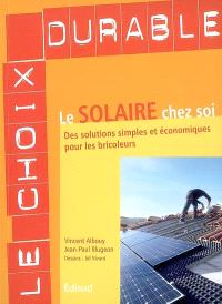 Le solaire chez soi : des solutions simples et économiques pour les bricoleurs