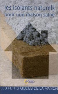 Les isolants naturels pour une maison saine