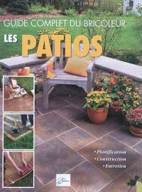 Les patios : planification, construction, entretien