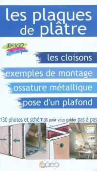 Les plaques de plâtre : en cloisons, plafonds et rampants