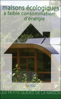 Maisons écologiques à faible consommation d'énergie