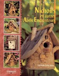 Nichoirs et autres abris enchanteurs
