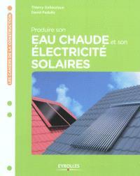 Produire son eau chaude et son électricité solaires : les capteurs solaires pour l'habitat individuel
