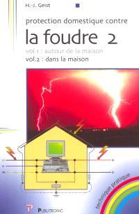 Protection domestique contre la foudre. Volume 2, Dans la maison