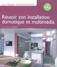 Réussir son installation domotique et multimédia : la maison communicante