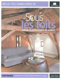 Sous les toits : plus de 70 aménagements de combles