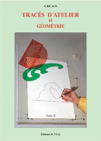 Tracés d'atelier et réalisations. Volume 2