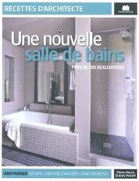 Une nouvelle salle de bains : près de 100 réalisations