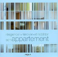 Réagencer, rénover, réhabiliter son appartement