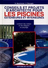 Conseils et projets d'architecture pour les piscines extérieures et interieures