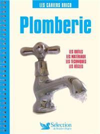 Plomberie : les outils, les matériaux, les techniques, les règles