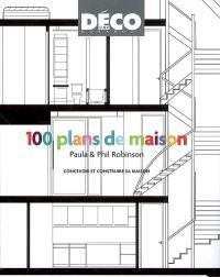 100 plans de maisons : avant-après : concevoir et construire sa maison