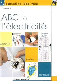 Abc de l'électricité : installation, matériel, techniques