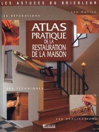 Atlas pratique de la restauration de la maison