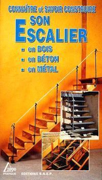 Connaître et savoir construire son escalier : en bois, en béton, en métal