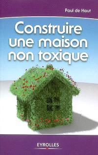 Construire une maison non toxique