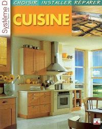 Cuisine : choisir, installer, réparer