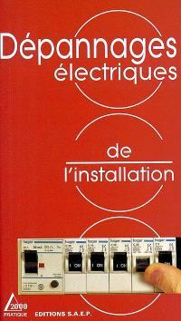 Dépannages électriques de l'installation : conseils et méthodes