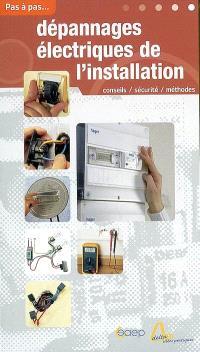 Dépannages électriques de l'installation : conseils, sécurité, méthodes