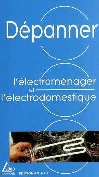 Dépanner l'électroménager et l'électrodomestique
