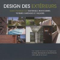 Design des extérieurs : guide pratique des matériaux, revêtements, toitures, bardages et façades