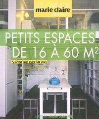 Espaces à idées : de 16 à 60 m2, grandes idées pour mini-lieux