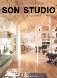 Idées et projets d'aménagement pour son studio : conseils d'aménagement et de décoration pour le studio de ses rêves