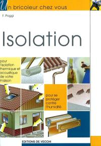 Isolation : pour l'isolation thermique et acoustique de votre maison, pour se protéger contre l'humidité