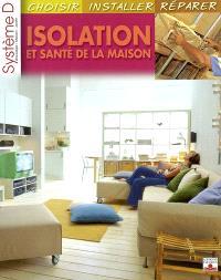 Isolation et santé de la maison : choisir, installer, réparer