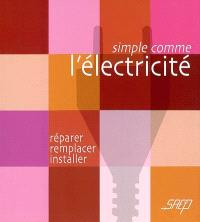 L'électricité : réparer, remplacer, installer