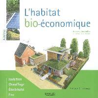 L'habitat bio-économique : isolation, chauffage, électricité, eau