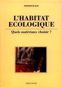 L'habitat écologique : quels matériaux choisir ?