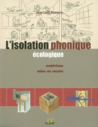 L'isolation phonique écologique : matériaux, mise en oeuvre