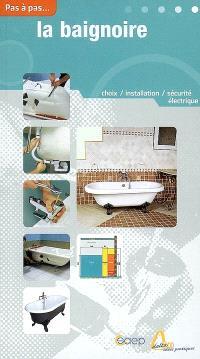 La baignoire : choix, installation, sécurité électrique