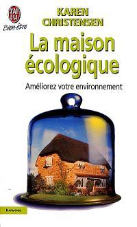 La maison écologique : améliorez votre environnement
