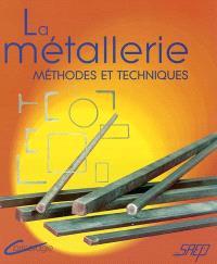 La métallerie : méthodes et techniques