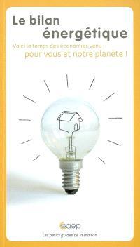 Le bilan énergétique ou Comment améliorer les performances énergétiques de votre logement ?