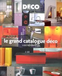 Le grand catalogue déco : 3000 références : salle de bains, cuisine, chauffage, accessoires