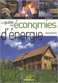 Le guide des économies d'énergie : habitat, achats, mobilité