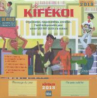 Le kifékoi, calendrier 2013