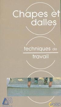 Les chapes et dalles : connaître et apprendre, techniques de travail : normes, matériel, outillage, technique, réalisation