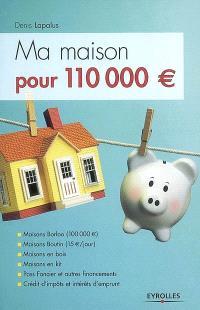 Ma maison pour 110.000 euros