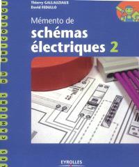 Mémento de schémas électriques. Volume 2