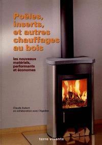 Poêles, inserts et autres chauffages au bois : les nouveaux matériels, performants et économes